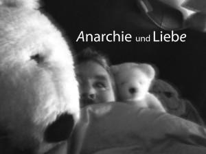Anarchie und Liebe