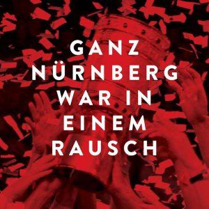 LESUNG: Ganz Nürnberg war in einem Rausch mit Hans Meyer